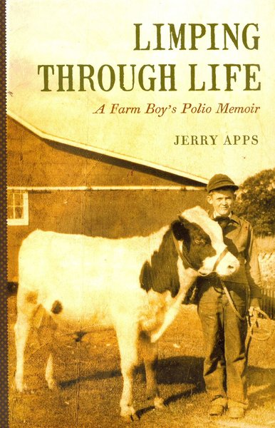 Limping Through Life, A Farm Boy's Polio Memoir
