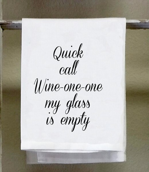 Dish Towel Quick Call Wine One One My Glass Is Empty