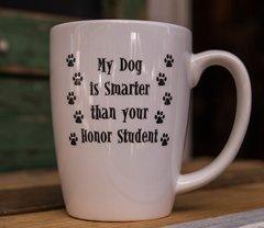 My Dog is Smarter Than Your Honor Student Mug