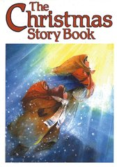 The Christmas Story Book Compiled by Ineke Verschuren