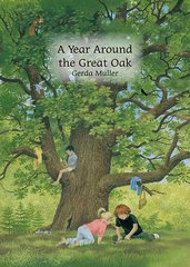 A Year Around the Great Oak Author and Illustrator Gerda Muller