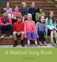 A Waldorf Song Book  2nd Edition  by Brien Masters