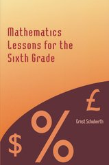 Mathematics Lessons for the Sixth Grade by  Ernst Schuberth