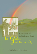 The Guilds of Tir Na NÓg: A Collection of Celtic Dream Tales by Sieglinde De Francesca