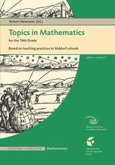 Topics in Mathematics for the 10th Grade Robert Neumann