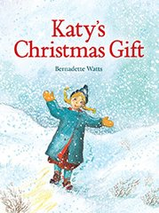 Katy's Christmas Gift by Author and Illustrator Bernadette Watts