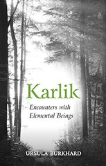 Karlik Encounters with Elemental Beings by Ursula Burkhard