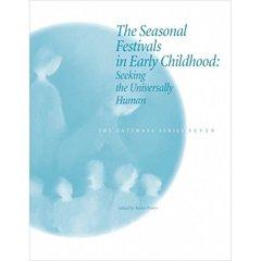 The Seasonal Festivals in Early Childhood - The Gateways Series - Volume Seven