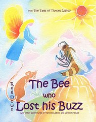 The Bee who Lost his Buzz: Adventures of Tiptoes Lightly and Jeremy Mous by Reg Downs
