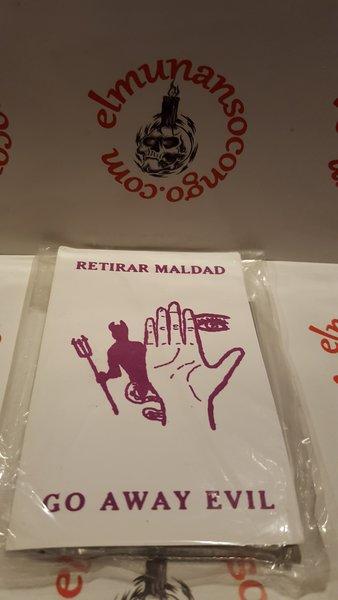 Retirar Maldad - Go Away Evil