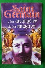 Saint Germain y los Arcángeles de los Milagros