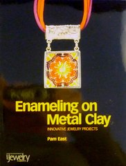 y) Enameling on Metal Clay by Pam East