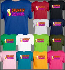 Drunkin Grown up's T shirt, Humorous Funny Beer Drinking Tee