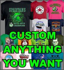 Custom T Shirt anything you want, Your Design full color print, Logos, Photos, anything