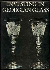 Ward Lloyd: Investing in Georgian Glass (New Currency) by Ward Lloyd (1969-11-01) (Out of Print)