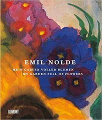 Manfred Reuther : Emil Nolde: My Garden Full of Flowers