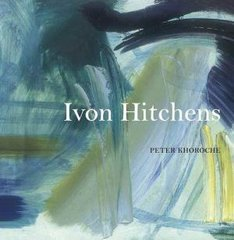 Peter Khoroche : Ivon Hitchens