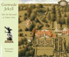 Rosamund Wallinger: Gertrude Jekyll: Her Art Restored at Upton Grey