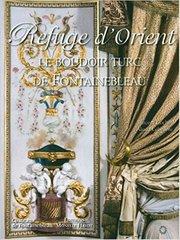 Refuge d'Orient : Le boudoir turc de Fontainebleau