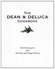 David Rosengarten : The Dean and DeLuca Cookbook (OUT OF PRINT)