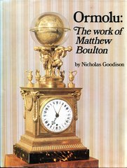 Nicholas Goodison: Ormolu: Work of Matthew Boulton (Out of Print)