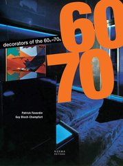 The Decorators of the 60s and 70s by Patrick Favardin & Guy Bloch-Champfort