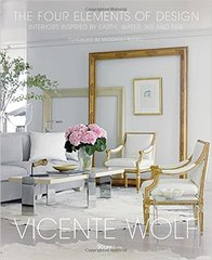 Vicente Wolf: The Four Elements of Design: Interiors Inspired by Earth, Water, Air and Fire