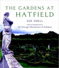 Sue Snell : The Gardens at Hatfield