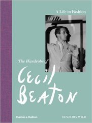 Benjamin Wild: A Life in Fashion: The Wardrobe of Cecil Beaton