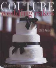 Mich Turner : Couture Wedding Cakes