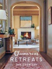 JAN SHOWERS: GLAMOROUS RETREATS