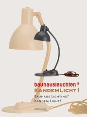 Olaf Thormann: Bauhausleuchten? Kandemlicht! Bauhaus Lighting? Kandem Light!