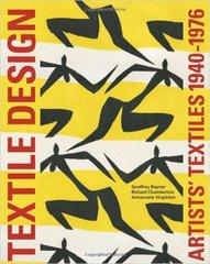 TEXTILE DESIGN: ARTISTS' TEXTILES 1940-1976
