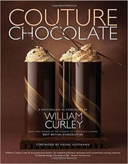 William Curley : Couture Chocolate: A Masterclass in Chocolate
