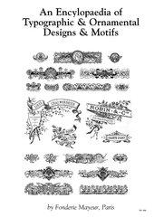AN ENCYLOPAEDIA OF TYPOGRAPHIC & ORNAMENTAL DESIGNS & MOTIFS