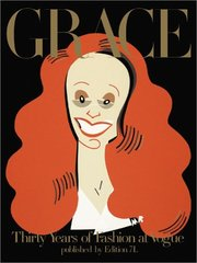GRACE: THIRTY YEARS OF FASHION AT VOGUE (FIRST EDITION)