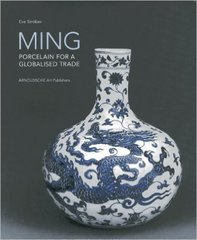 Eva Strober: MING: Porcelain for a Globalised Trade