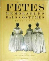 FAUCIGNY-LUCINGE, JEAN-LOUIS DE : FETES MEMORABLES, BALS COSTUMES (OUT OF PRINT)