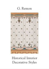 G. REMON: HISTORICAL INTERIOR DECORATIVE STYLES