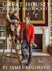 Great Houses Modern Aristocrats by James Reginato