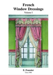 FRENCH WINDOW DRESSINGS: VOLUME 1