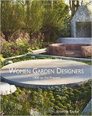 WOMAN GARDEN DESIGNERS 1900 TO THE PRESENT