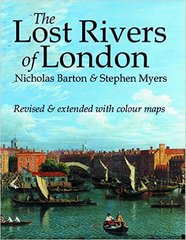 The Lost Rivers of London by Nicholas Barton & Stephen Myers