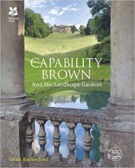 Sarah Rutherford : Capability Brown: And His Landscape Gardens