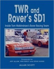 Allan Scott: TWR and Rover's SD1, inside Tom Walkinshaw's Rover Racing Team