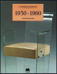 Yvonne Brunhammer : Le mobilier français, 1930-1960