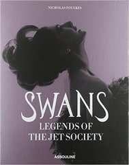 Nick Foulkes: Swans, Legends of the Jet Society (Out of Print)