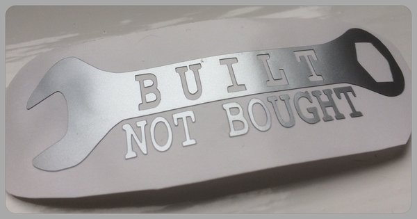 BUILT NOT BOUGHT decal,sticker for car motorbike or scooter NEW reflective vinyl