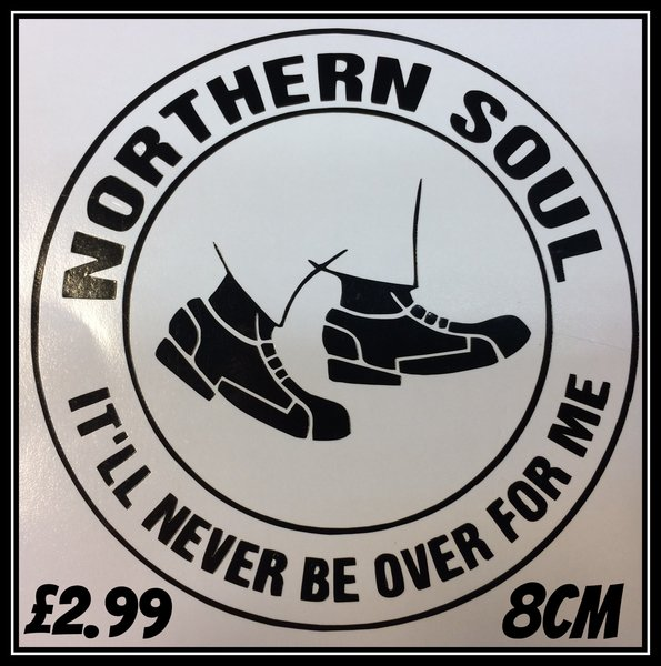 northern soul it'll never be over for me cut self adhesive decal , sticker