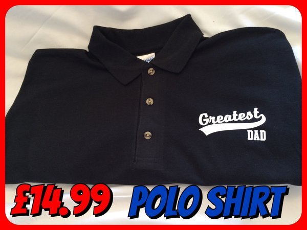 PREMIUM T SHIRTS, POLO SHIRTS AND HOODIES GREATEST DAD 100% cotton